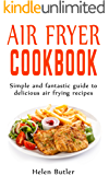 Air Fryer Cookbook: Simple and fantastic guide to delicious air frying recipes
