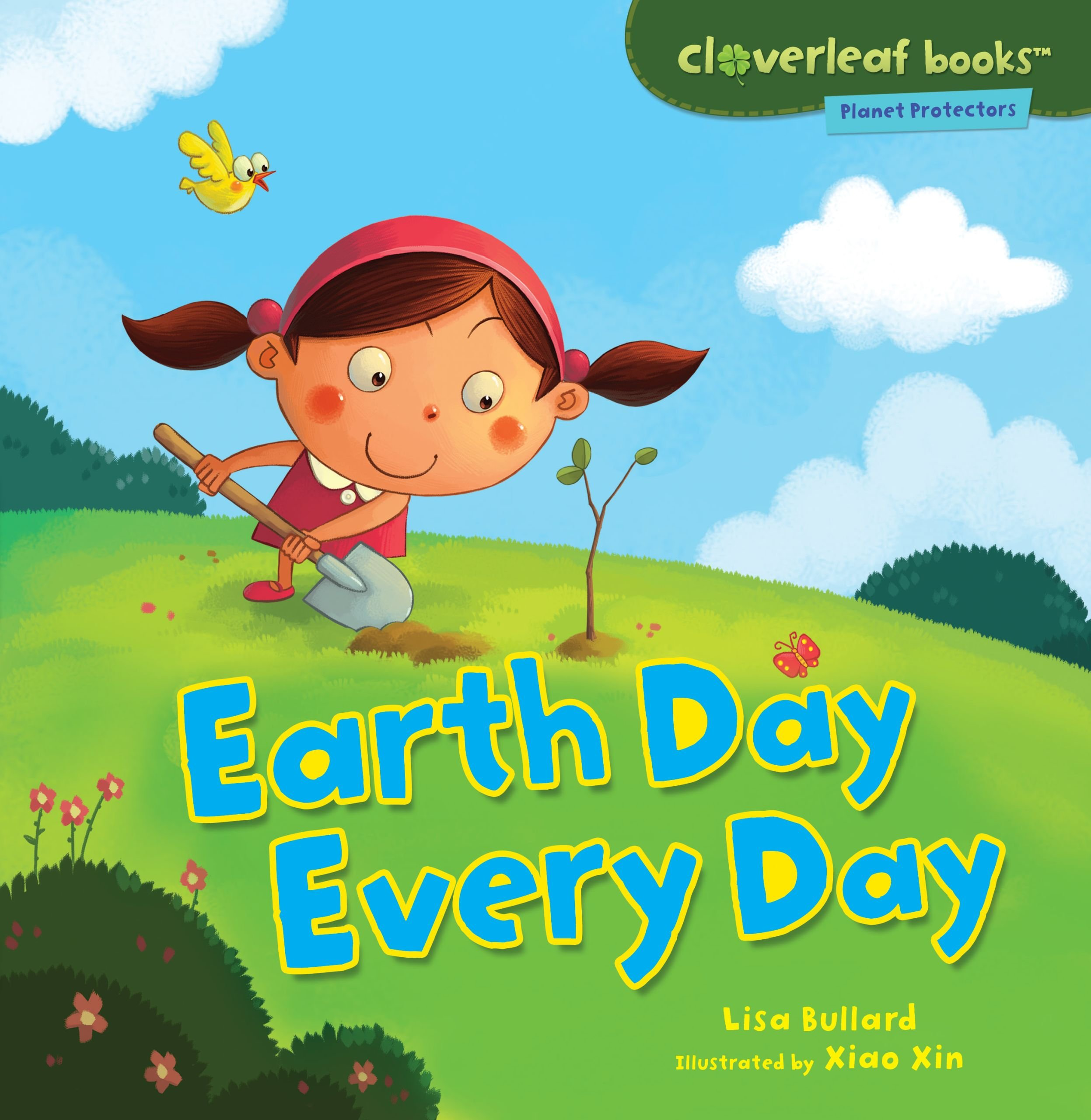 Earth Day Every Day (Cloverleaf Books: Planet Protectors): Lisa ...