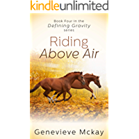 Riding Above Air: Book Four in the Defining Gravity Series