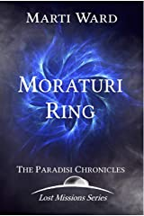 Moraturi Ring: Paradisi Chronicles (Lost Mission Series Book 3) Kindle Edition