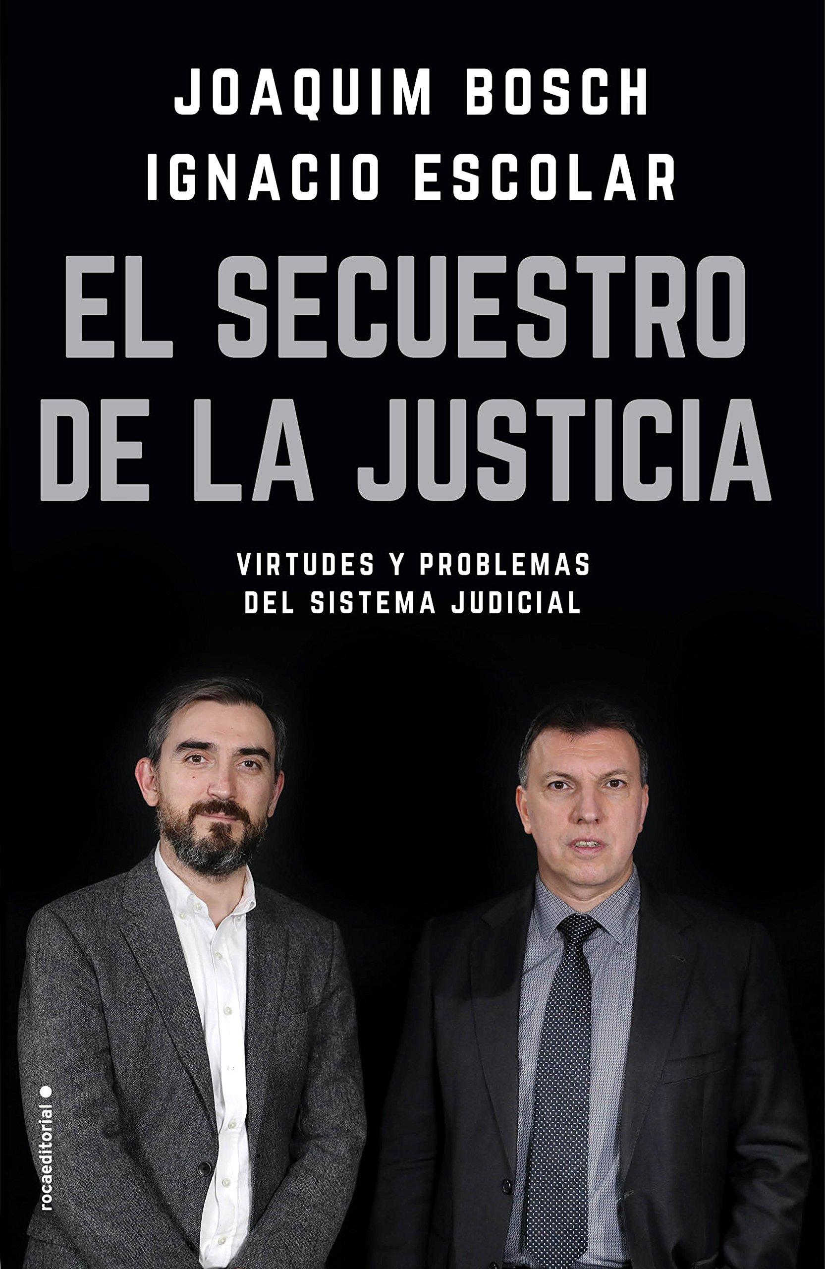 El secuestro de la justicia: Virtudes y problemas del sistema judicial  Eldiario.es: Amazon.es: Ignacio Escolar, Joaquim Bosch Grau: Libros
