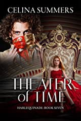 Theater of Time (Harlequinade Book 7) Kindle Edition