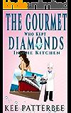 The Gourmet Who Kept Diamonds In The Kitchen (Hannah Starvling Murder Mystery Novel Book 2)