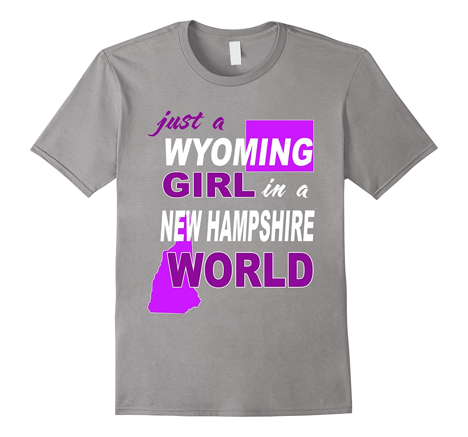 Just a Wyoming girl living in New Hampshire world shirt-BN