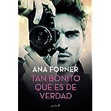 Tan bonito que es de verdad (Spanish Edition)
