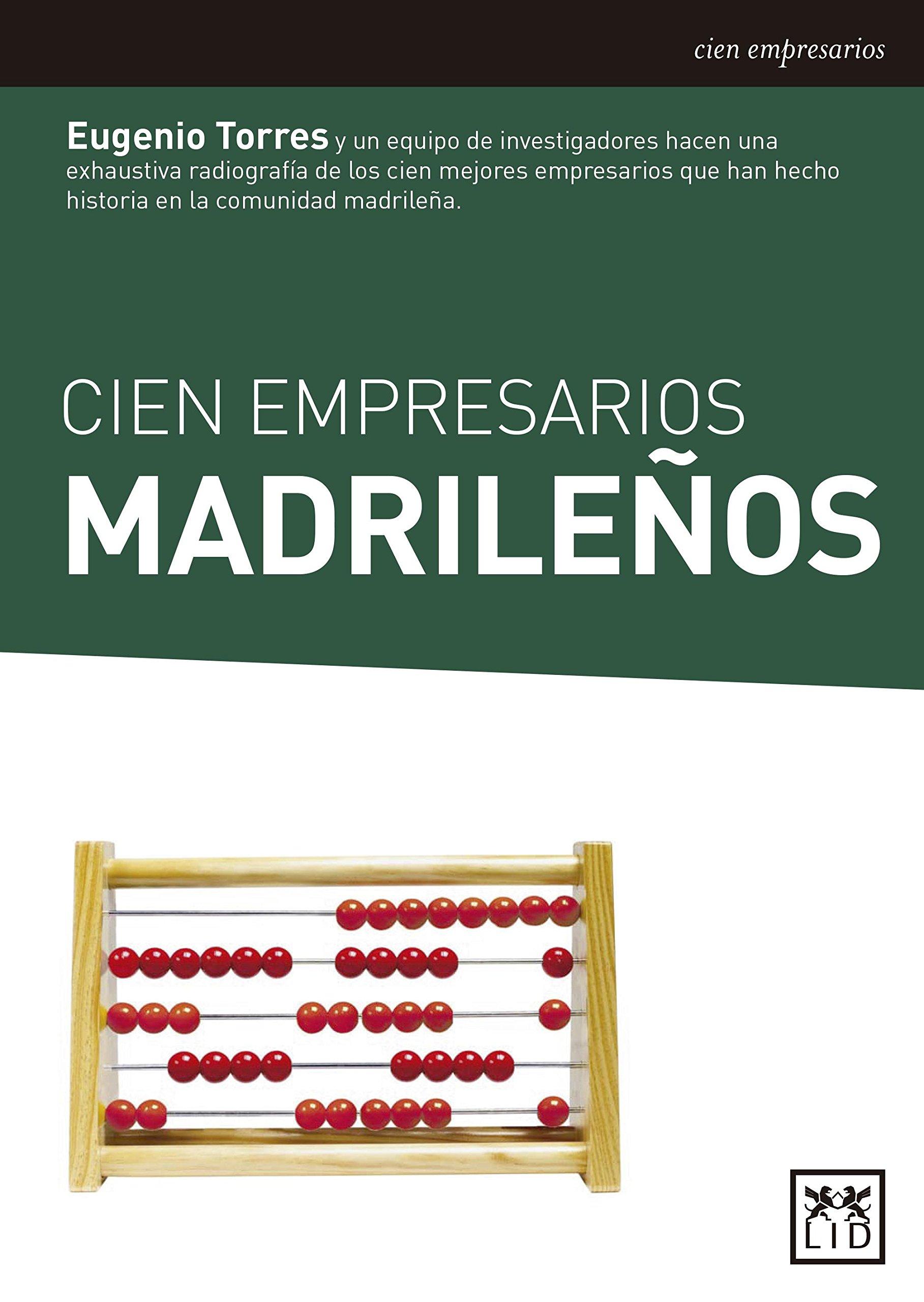 Cien Empresarios Madrileños (Historia Empresarial): Amazon.es: Varios Autores: Libros