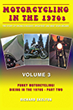 Motorcycling in the 1970s The story of biking's biggest, brightest and best ever decade Volume 3:: Funky Motorcycling – Biking in the 1970s - Part Two
