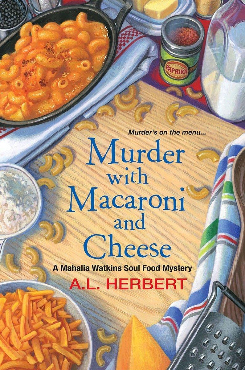 Murder with Macaroni and Cheese (A Mahalia Watkins Mystery)