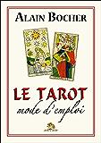 Le Tarot, mode d'emploi