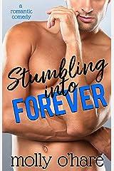 Stumbling Into Forever (Stumbling Through Life Book 2) Kindle Edition
