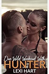 One Wild Weekend with Hunter Kindle Edition