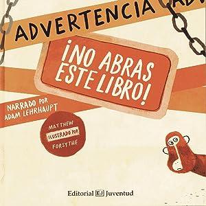 Advertencia: ¡No abras este libro! (Spanish Edition)