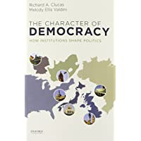 The Character of Democracy: How Institutions Shape Politics