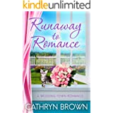 Runaway to Romance: A sweet and clean small town romance (A Wedding Town Romance Book 1)