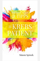#Krebspatient: Erfahrungen und Tipps eines Krebspatienten (German Edition) Kindle Edition