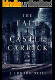 The Fall of Castle Carrick: A Novel