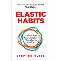 Elastic Habits: How to Create Smarter Habits That Adapt to Your Day (English Edition)