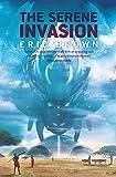 The Serene Invasion