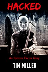 Hacked: An Extreme Horror Story (Stalkers Book 1) Kindle Edition