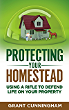 Protecting Your Homestead: Using a rifle to defend life on your property