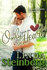 Only With The Heart Kindle Edition