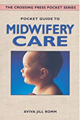 Pocket Guide to Midwifery Care (Crossing Press Pocket Guides) Paperback