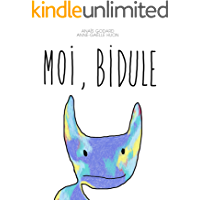 Moi, Bidule (French Edition)