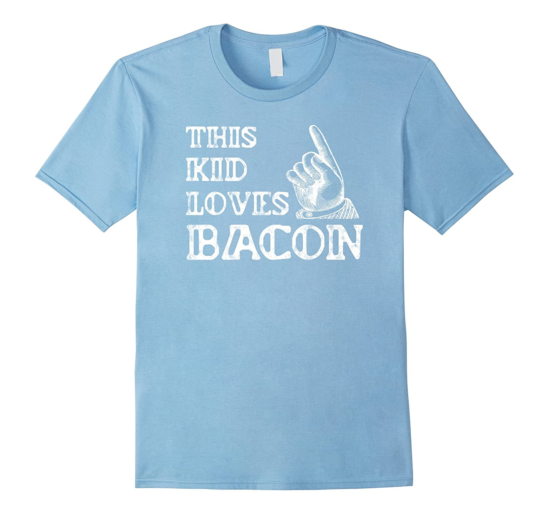 Bacon Gifts for Kids Shirt - Bacon Lover T Shirt-T-Shirt