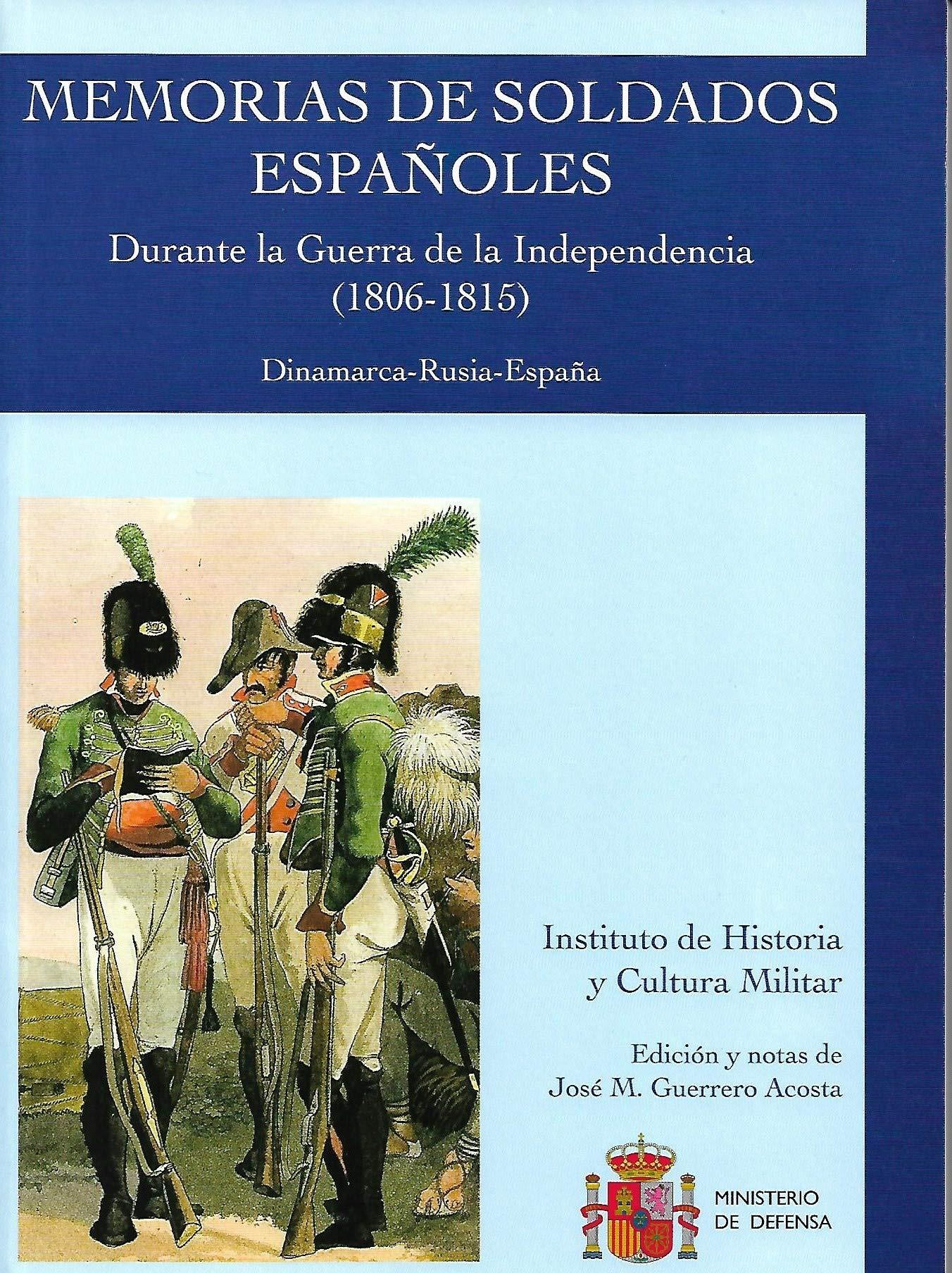 Memorias de soldados españoles durante la Guerra de la ...