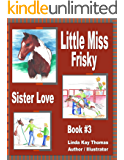 Little Miss Frisky: Sister Love