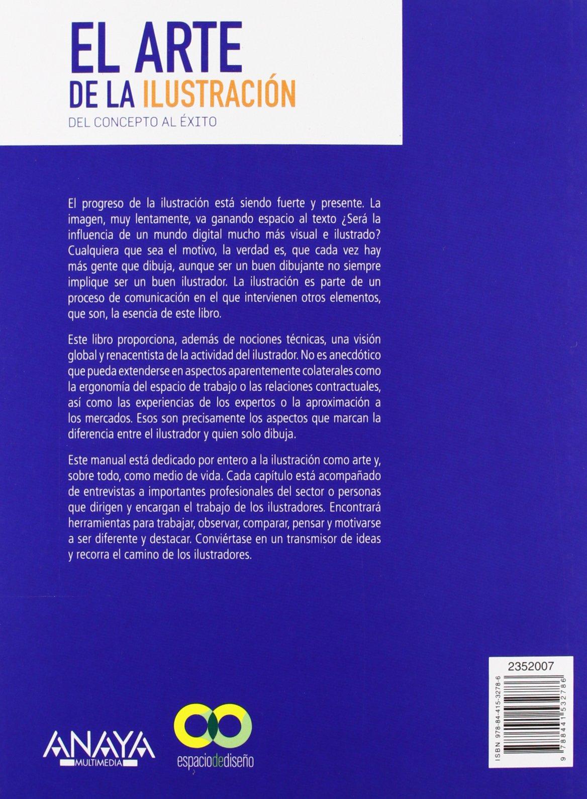 El arte de la ilustración. Del concepto al éxito Espacio De Diseño: Amazon.es: Antonio Fernández-Coca: Libros