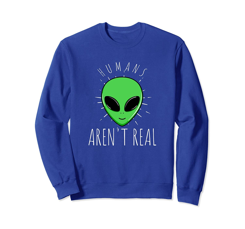 Alien Sweatshirt Humans Aren't Real UFO Space World- TPT