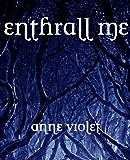 Enthrall Me ( (Enchant Me Book 2)