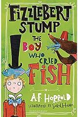 Fizzlebert Stump: The Boy Who Cried Fish Kindle Edition