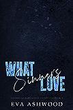 What Sinners Love: A Dark Reverse Harem College Romance (Sinners of Hawthorne University Book 3)