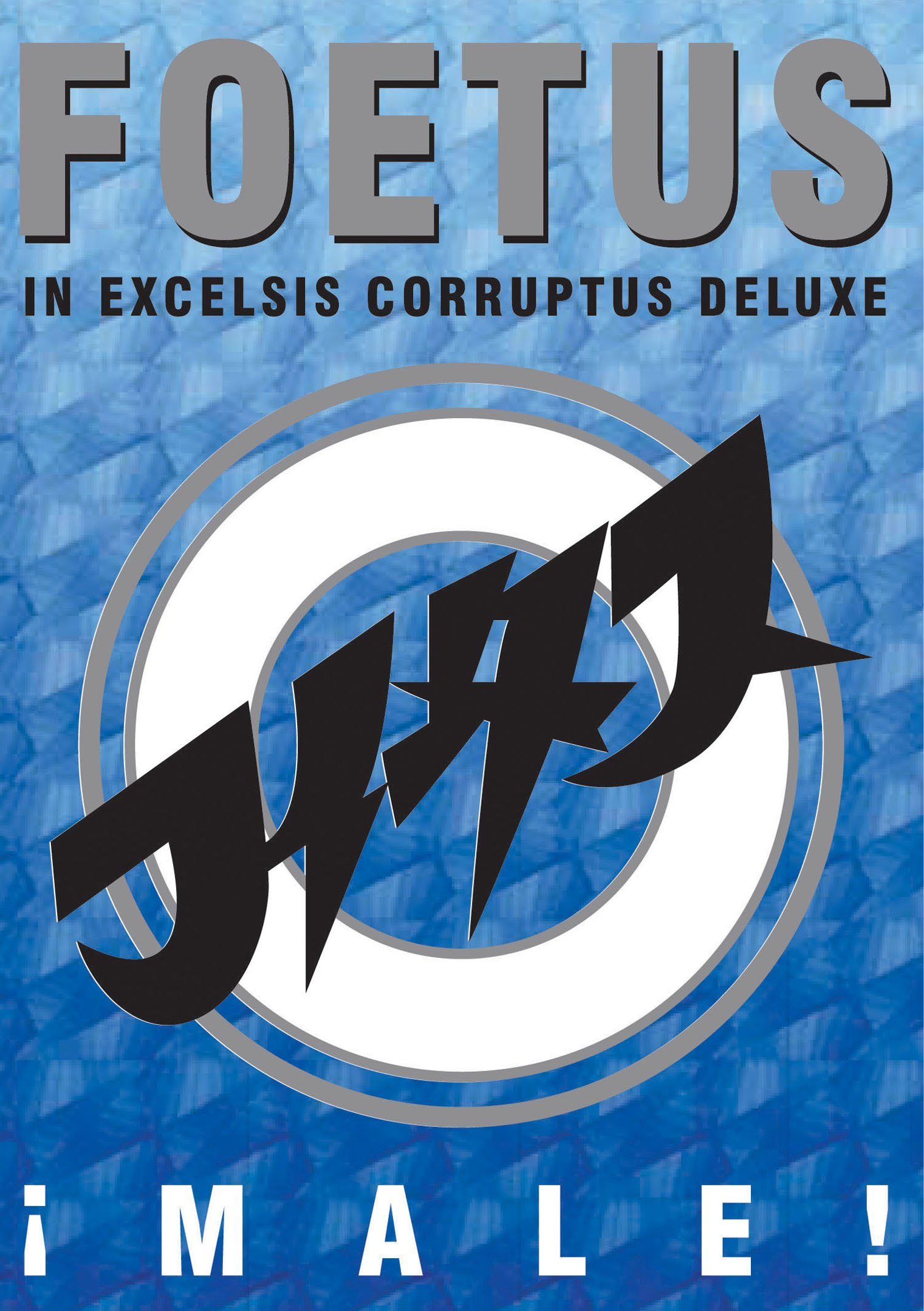 Foetus - Male Live - In Excelsis Corruptus Deluxe