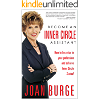 Become an Inner Circle Assistant: How to be a star in your profession and achieve Inner Circle status!