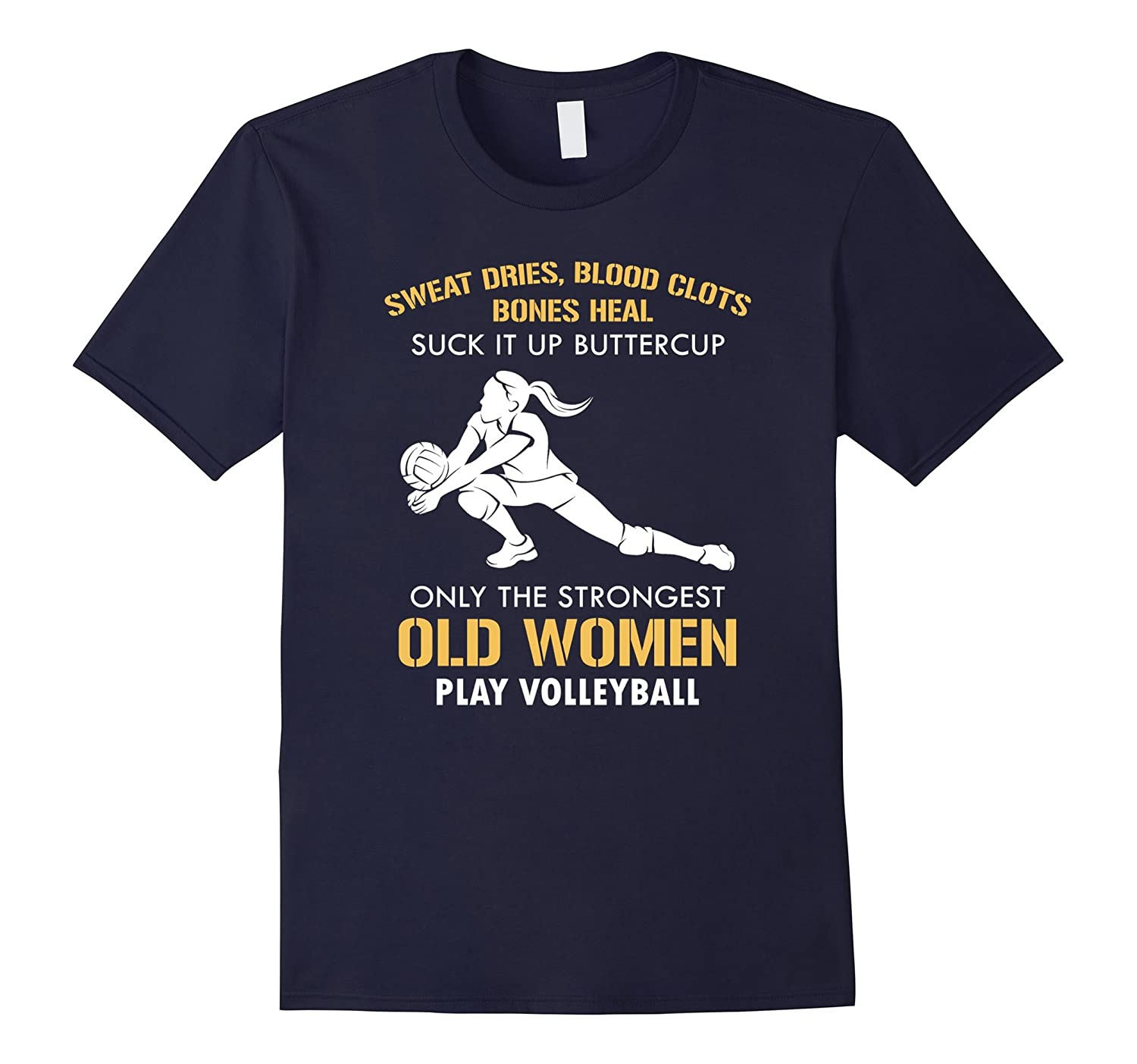 Suck It Up Buttercup Strongest Old Women Play Volleyball
