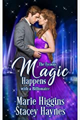 Magic Happens with a Billionaire (The Tycoons Book 15) Kindle Edition