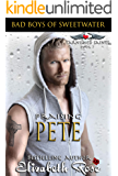 Praising Pete: Bad Boys of Sweetwater (Tarnished Saints Series Book 7)