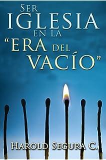 Ser Iglesia en la Era del Vacio (Spanish Edition)