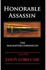 Honorable Assassin (The MacMaster Chronicles Book 1) Kindle Edition
