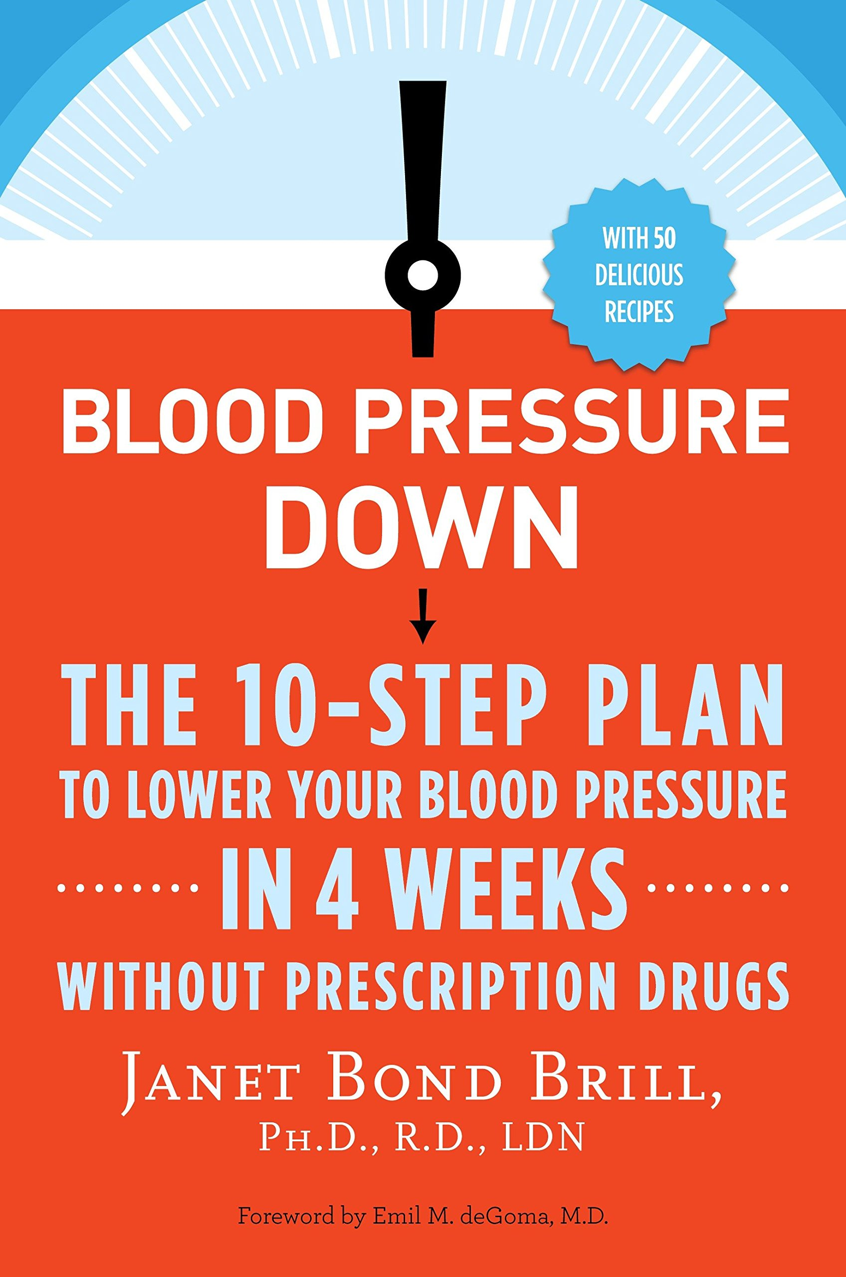 Blood Pressure Down: The 10-Step Plan to Lower Your Blood Pressure in 4  Weeks--Without Prescription Drugs: Brill PhD RD, Janet Bond: 0884648753258:  Amazon.com: Books