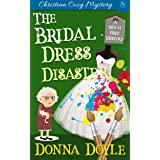 The Bridal Dress Disaster: Christian Cozy Mystery (A Molly Grey Cozy Mystery Book 2)