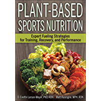 Plant-Based Sports Nutrition: Expert fueling strategies for training, recovery, and performance (English Edition)