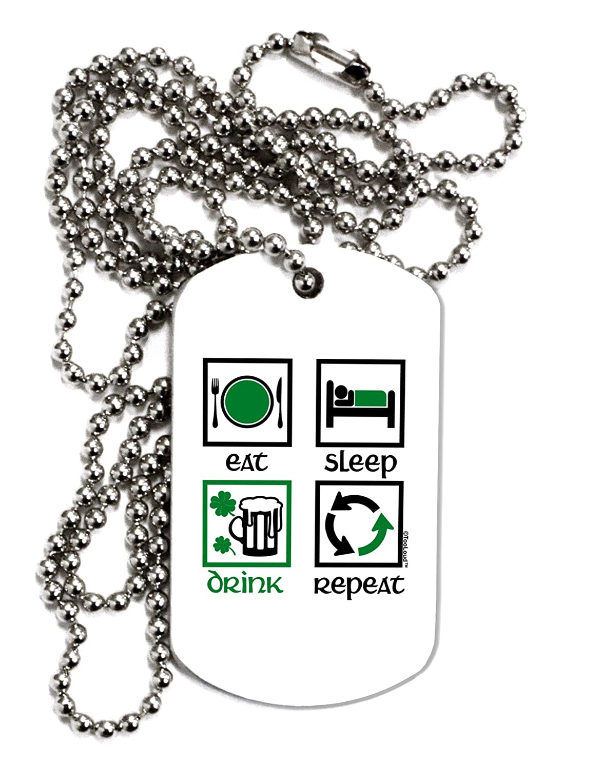 TooLoud Eat Sleep Drink Green Beer Repeat Adult Dog Tag Chain Necklace