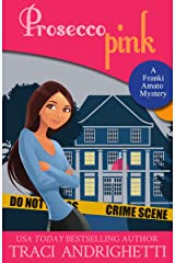 Prosecco Pink (Franki Amato Mysteries Book 2) Kindle Edition