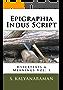 Epigraphia Indus Script: Hypertexts & Meanings Volume 1 (English Edition)