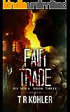 Fair Trade: A Thriller (My Mira Saga Book 3)