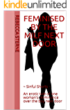 Feminised by the MILF Next Door: ~ Sinful Shorts ~  An erotic tale of one woman's dominance over the boy next door (English Edition)